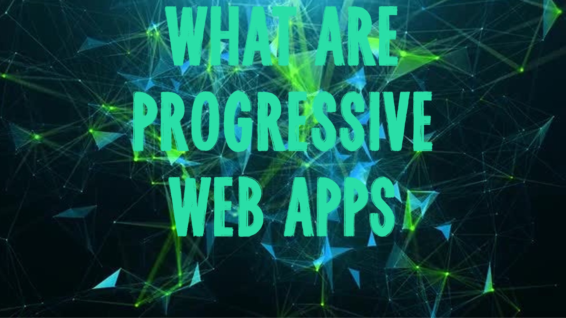 WHAT-ARE-PROGRESSIVE-WEB-APPS-thumbnail