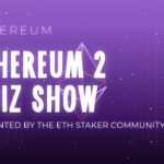 Ethereum 2.0 Quiz Show presented by the ETH Staker Community